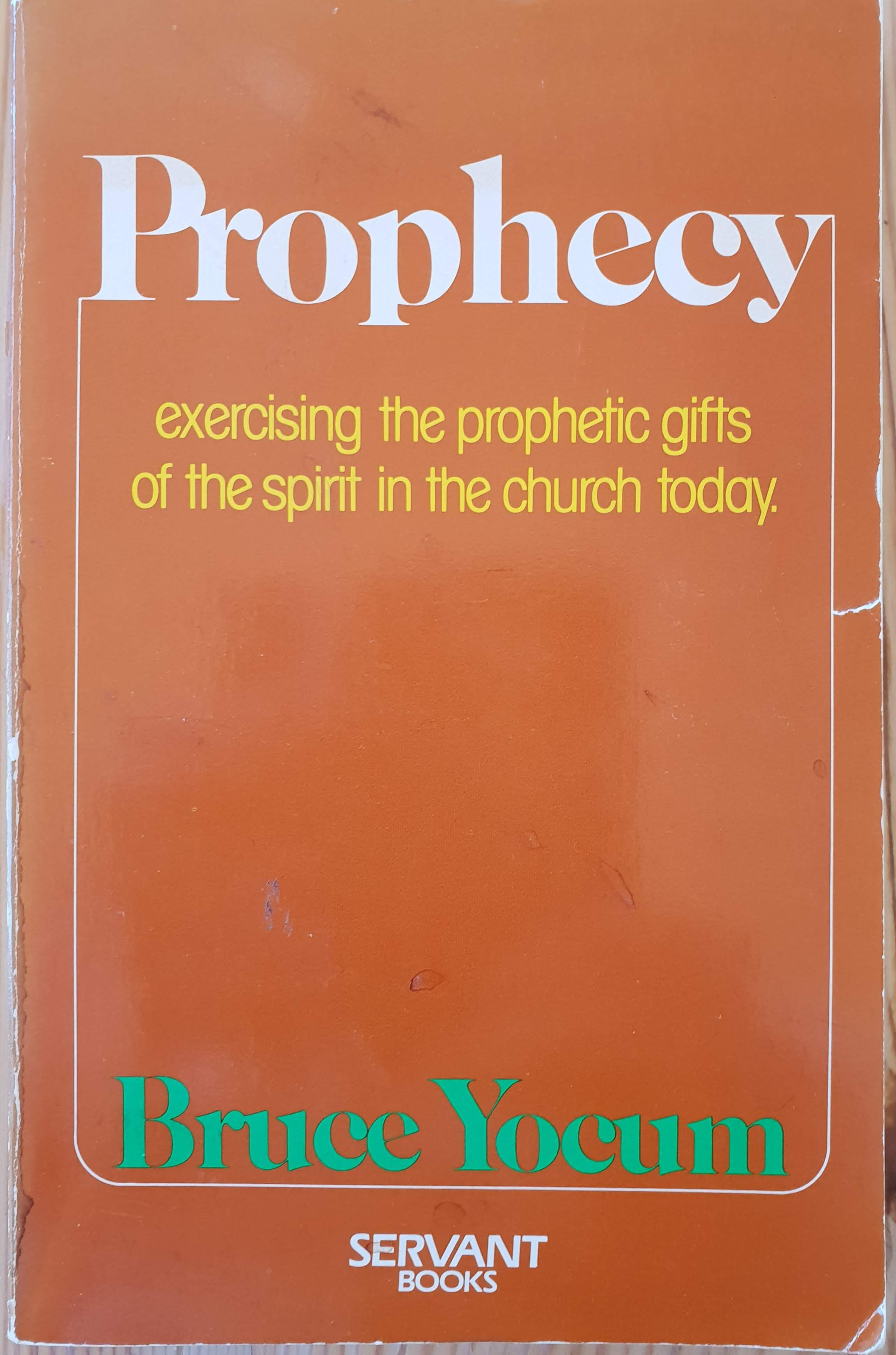 Bokomslag. Prophecy, exercising the prophetic gifts of the Spirit in the Church Today, Bruce Yocum